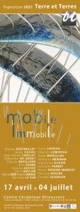AFFICHE mobile immobile2021 | Terre et Terres | Exposition | Exposition 2021 MOBILE IMMOBILE du 17 avril au 04 juillet | Article | Terre et Terres | 17 janvier 2021